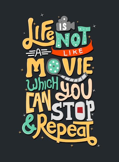Het leven is niet zoals een film die je kunt stoppen en herhalen. motivatie quotes. citaat belettering. Premium Vector