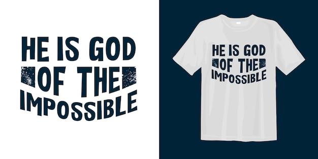 Hij is god van het onmogelijke. motiverende typografie t-shirt design Premium Vector