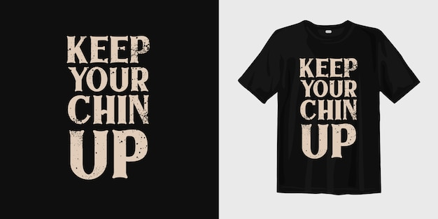 Hou je kin omhoog. motiverende citaten t-shirt design Premium Vector