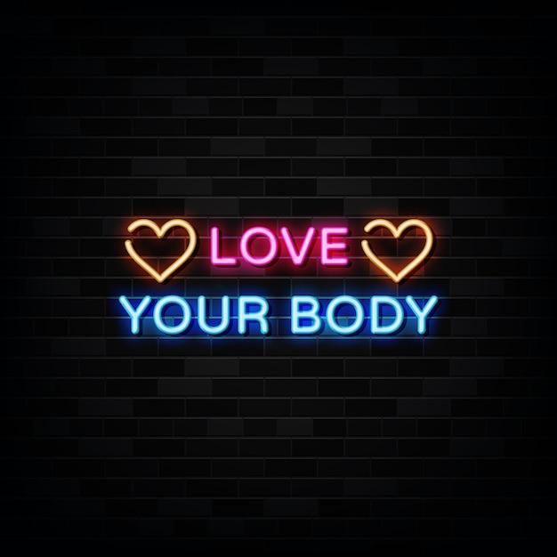 Houd van je lichaam neonreclame. ontwerpsjabloon neon teken Premium Vector