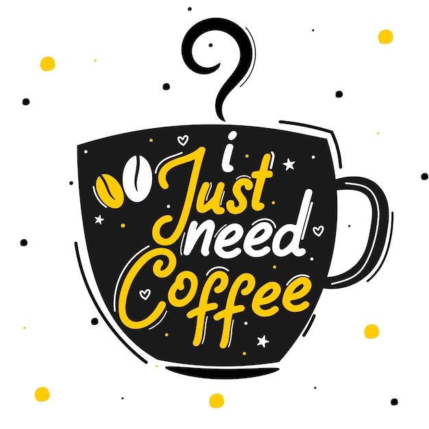 Ik heb alleen koffie nodig Premium Vector