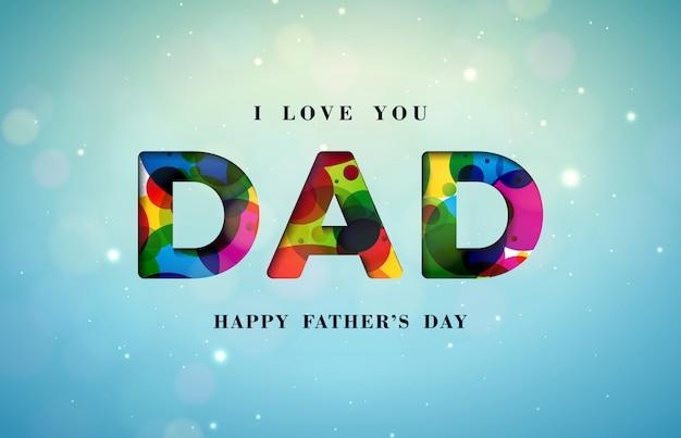 Ik hou van je papa. gelukkig vaderdag wenskaart ontwerp met kleurrijke snijden brief op glanzende lichtblauwe achtergrond. viering illustratie voor papa. Gratis Vector