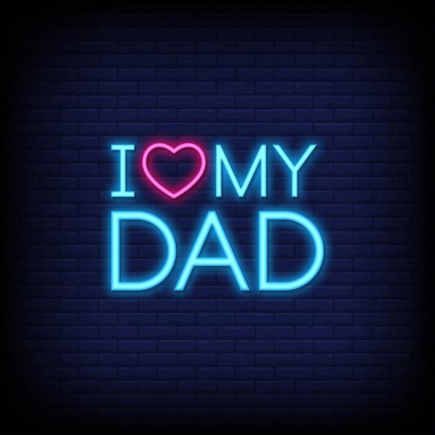 Ik hou van mijn vader neon signs Premium Vector