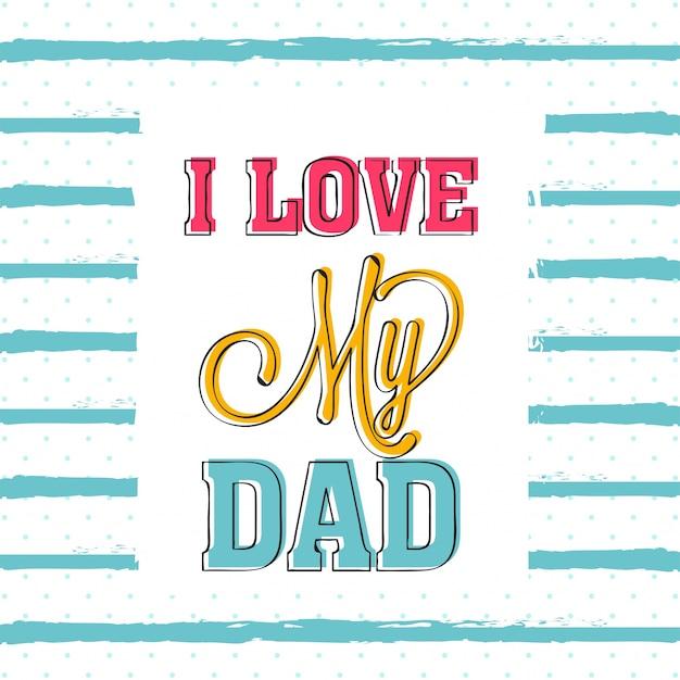 Ik houd van het ontwerp van mijn papa tekst op gestreept gestippelde achtergrond, creatieve wenskaart voor de vrolijke vaderdag viering. Gratis Vector