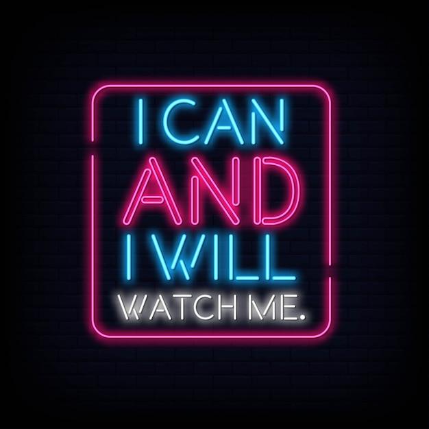 Ik kan en ik zal naar me kijken neontext Premium Vector