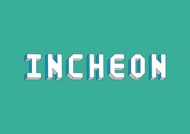 Incheon-tekst met isometrisch effect Premium Vector