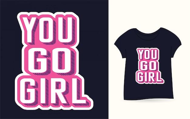 Je gaat meisjes typografie slogan voor t-shirt Premium Vector