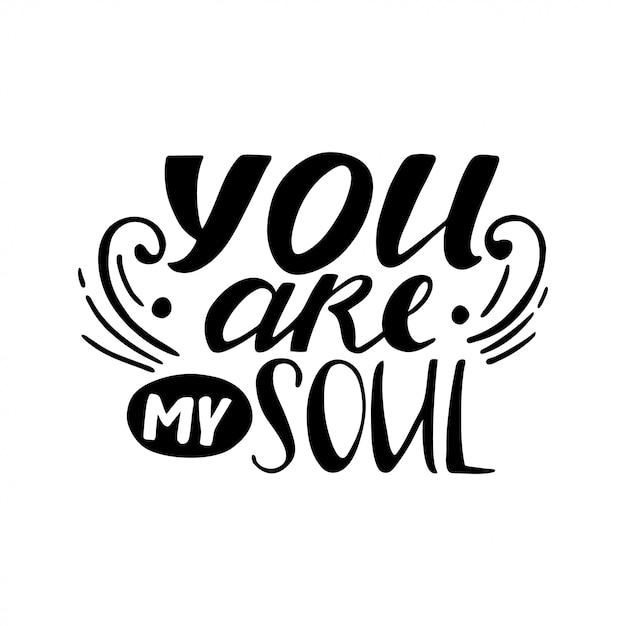 Jij bent mijn ziel. hand getekend vintage illustratie met hand-belettering. Premium Vector