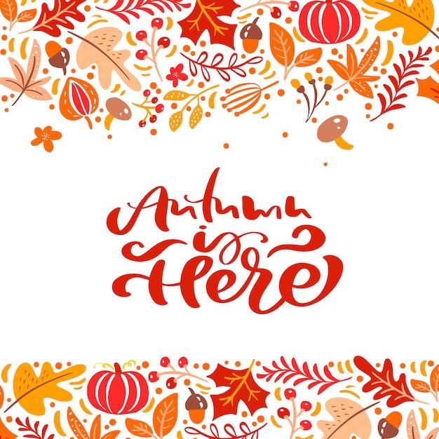 Kalligrafie belettering tekst herfst is hier Premium Vector