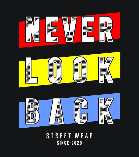 Kijk nooit terug typografie voor print t-shirt Premium Vector