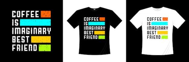 Koffie is denkbeeldige beste vriend typografie citaten t-shirt design Premium Vector
