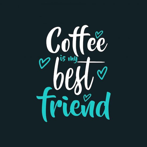 Koffie is mijn beste vriend Premium Vector