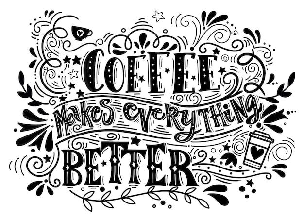 Koffie maakt alles beter citaat Premium Vector