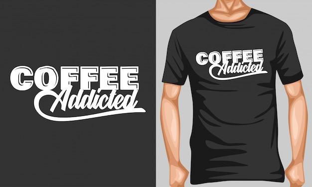 Koffie verslaafd belettering typografie citaten Premium Vector