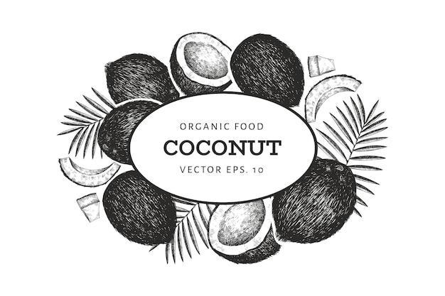 Kokosnoot met palm bladeren sjabloon. hand getekend voedsel illustratie. gegraveerde stijl exotische plant. retro botanische tropische achtergrond. Premium Vector