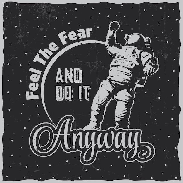 Kosmische ruimte poster met woorden voel de angst hoe dan ook en astronaut Gratis Vector