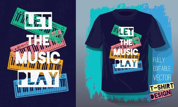 Laat de muziek belettering slogan retro schetsstijl muziekinstrumenten piano spelen voor t-shirtontwerp Premium Vector