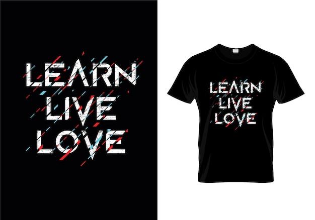 Leer Live Love Typography T Shirt Design Vector Premium Download
