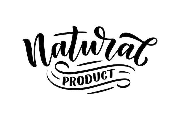 Lettering quote - natuurlijk product. Premium Vector