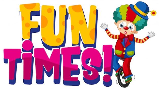 Lettertypeontwerp voor woord leuke tijden met gelukkige clown op witte achtergrond Gratis Vector