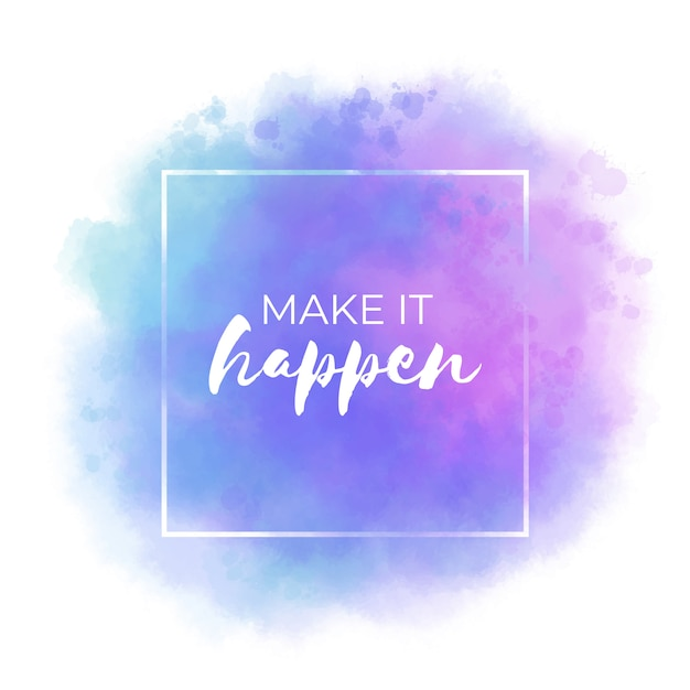 Make it happen, aquarel vlek positief citaat Gratis Vector