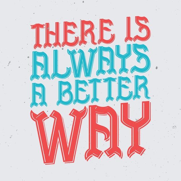 Motiverende letters: er is altijd een betere manier. inspirerend citaatontwerp. Gratis Vector