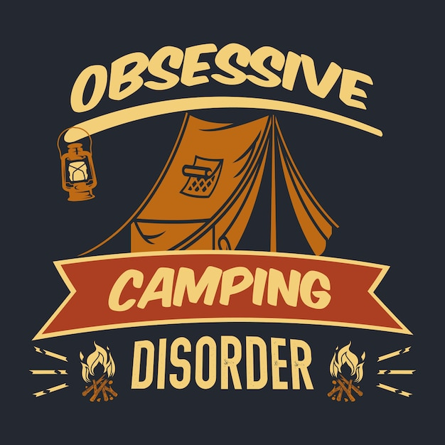 Obsessieve kampeerstoornis. camp citaat en zeggen Premium Vector