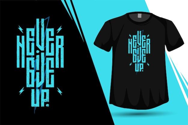 Offerte geef nooit op trendy typografie verticale ontwerpsjabloon Premium Vector