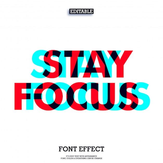Overdruk verblijf focus tekstontwerp Premium Vector