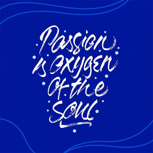 Passie is zuurstof van de ziel motieven citaat Premium Vector