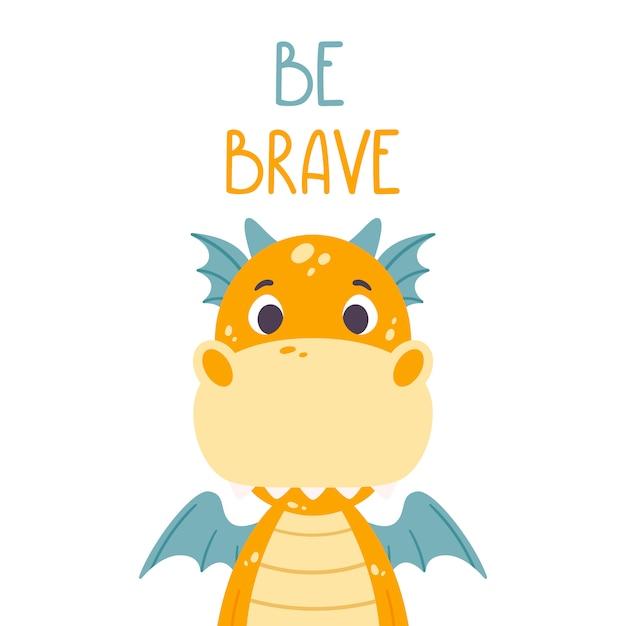 Poster met schattige oranje draak en hand getrokken belettering citaat - wees dapper. Premium Vector