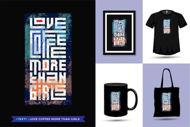 Quote tshirt houd meer van koffie dan van meisjes. trendy typografie belettering verticale ontwerpsjabloon voor print t-shirt mode kleding, draagtas, mok en merchandise Premium Vector