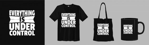 Quotes ontwerp voor t-shirt en merchandise. alles is onder controle. Premium Vector