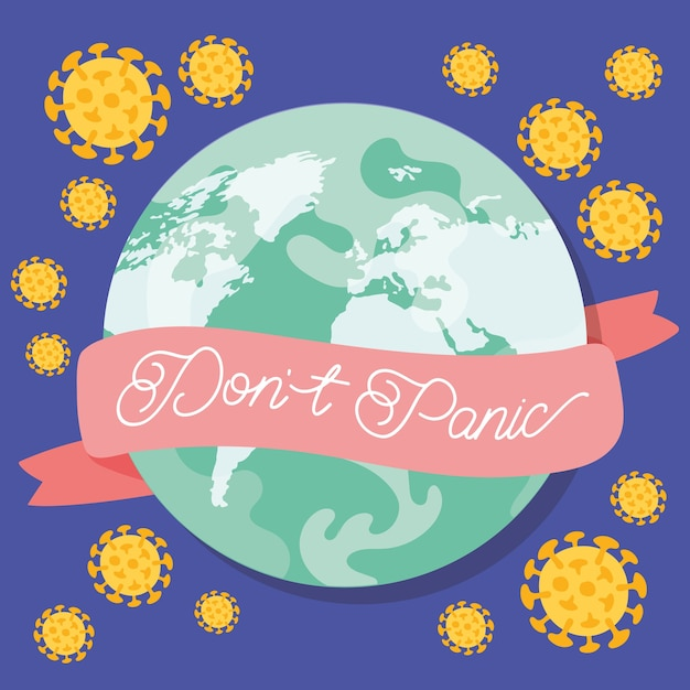 Raak niet in paniek belettering campagne met aarde planeet en covid19 deeltjes vector illustratie ontwerp Premium Vector
