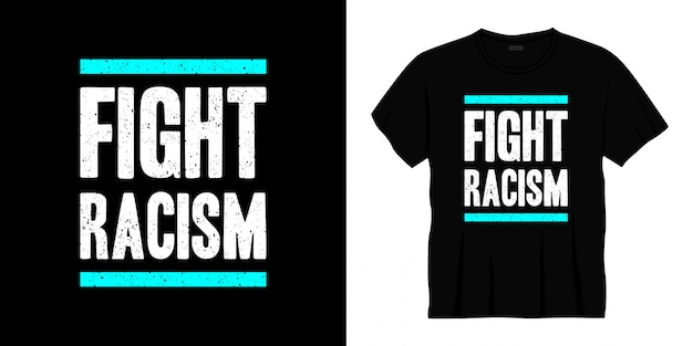 Racisme typografie t-shirt ontwerpen Premium Vector