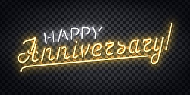 Realistisch neonteken van happy anniversary-logo voor sjabloondecoratie en bekleding op de transparante achtergrond. Premium Vector