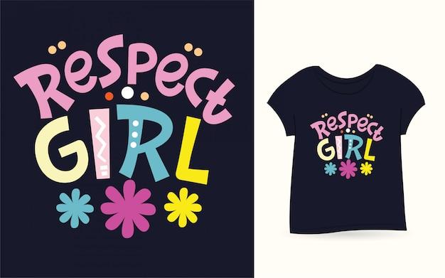 Respect meisje belettering voor t-shirt Premium Vector