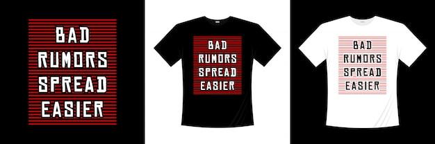 Slechte geruchten verspreiden gemakkelijker typografie t-shirtontwerp Premium Vector