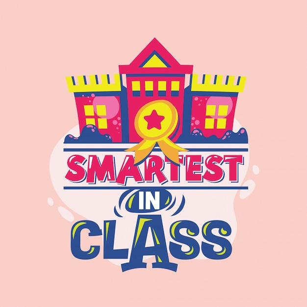 Slimste in-klasse-uitdrukking met kleurrijke illustratie. terug naar school offerte Premium Vector