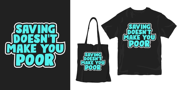 Sparen maakt je niet arm. motivatie woorden typografie poster t-shirt merchandising ontwerp Premium Vector