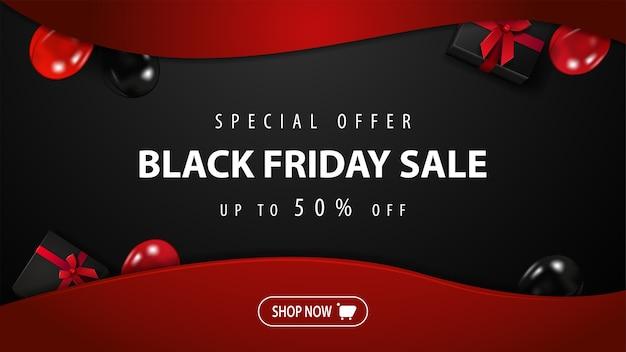 Speciale aanbieding, black friday-uitverkoop, tot 50% korting, zwarte en rode kortingsbanner met cadeautjes, ballonnen en knop voor uw website, bovenaanzicht Premium Vector