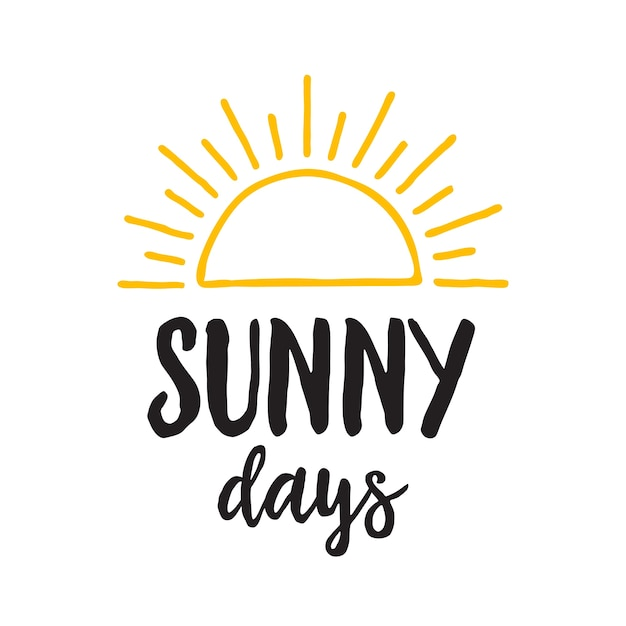 Sunny days lettering Premium Vector