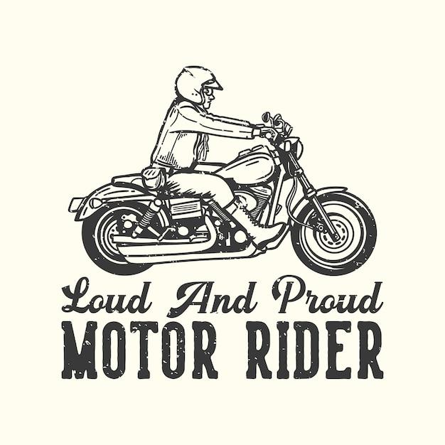 T-shirt design slogan typografie luid en trots motorrijder met man rijden motorfiets vintage illustratie Premium Vector