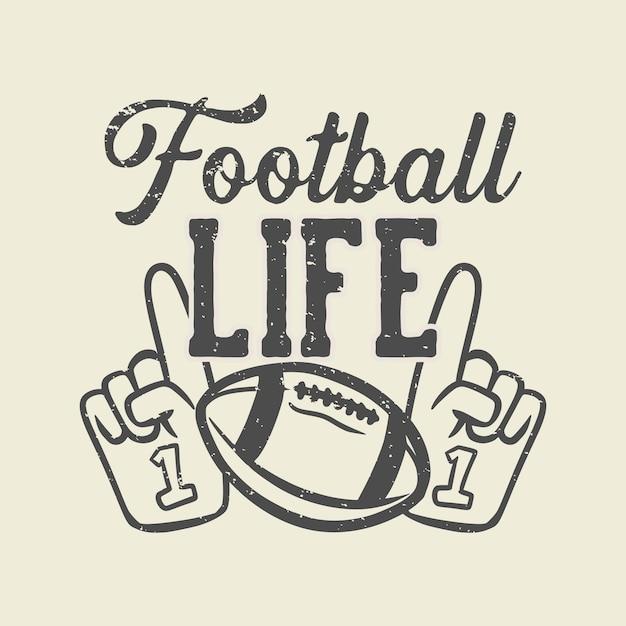 T-shirt design voetbal leven met rugbybal en handschoenen juichen vintage illustratie toe Premium Vector