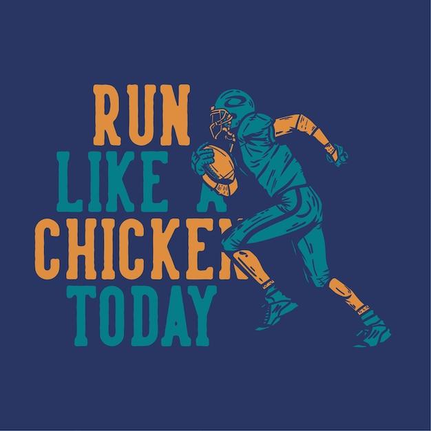 T-shirtontwerp loopt vandaag als kip met voetballer die rugbybal houdt bij het uitvoeren van vintage illustratie Premium Vector