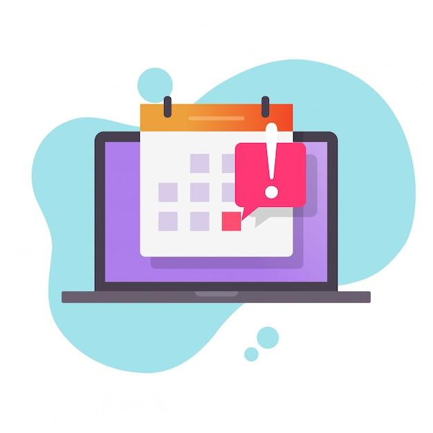 Termijn datum waarschuwingsbericht of gebeurtenisherinnering op kalender op laptopcomputer vector platte cartoon Premium Vector