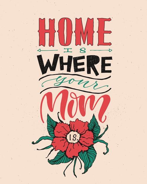 Thuis is waar je moeder is. Premium Vector