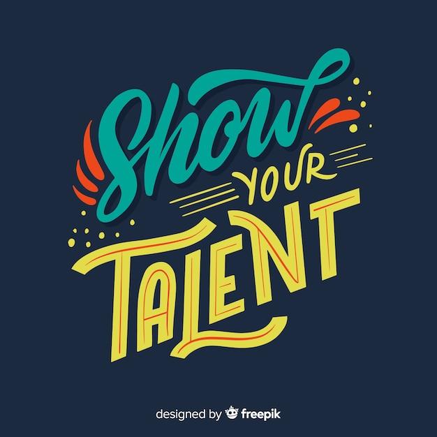 Toon uw talentbelettering Gratis Vector
