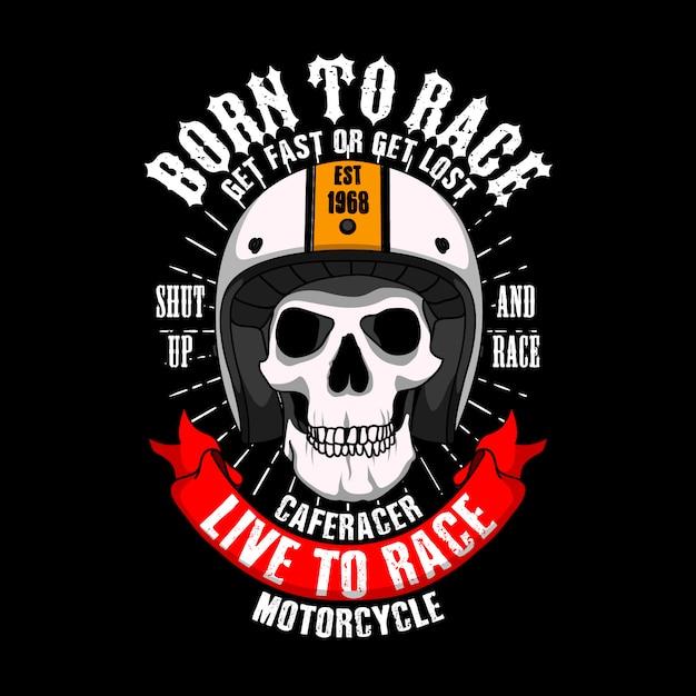Trendy racer slogant-shirt. geboren om snel te racen of te verdwalen, zwijg en race, cafe racer leven om motor te racen. Premium Vector
