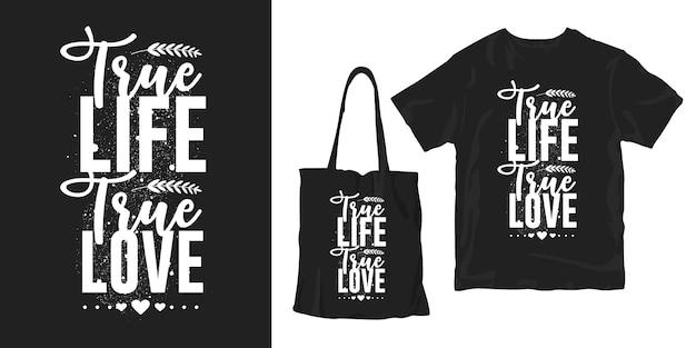 Typografie belettering poster t-shirt modevormgeving. ware leven ware liefde Premium Vector
